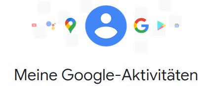 Meine Google-Aktivitäten ansehen und verwalten